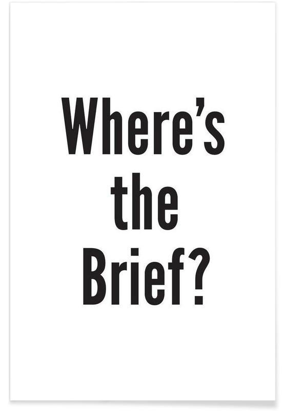 Schwarz & Weiß, Zitate & Slogans, Where's the Brief? -Poster