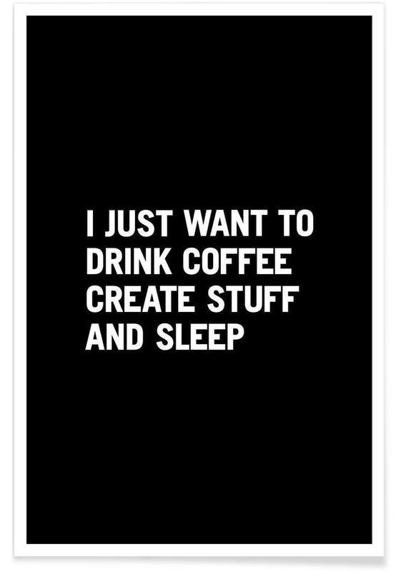 Noir & blanc, Humour, Citations et slogans, Coffee Create Sleep White affiche