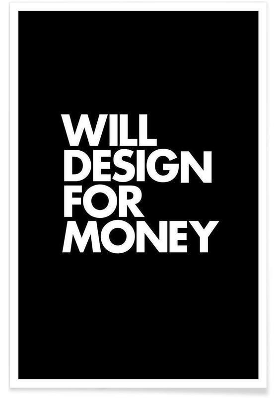 Black & White, Quotes & Slogans, Design For Money White Poster
