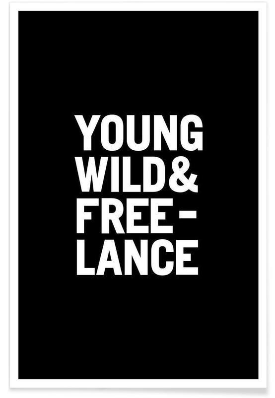 Noir & blanc, Citations et slogans, Young Wild & Freelance White affiche