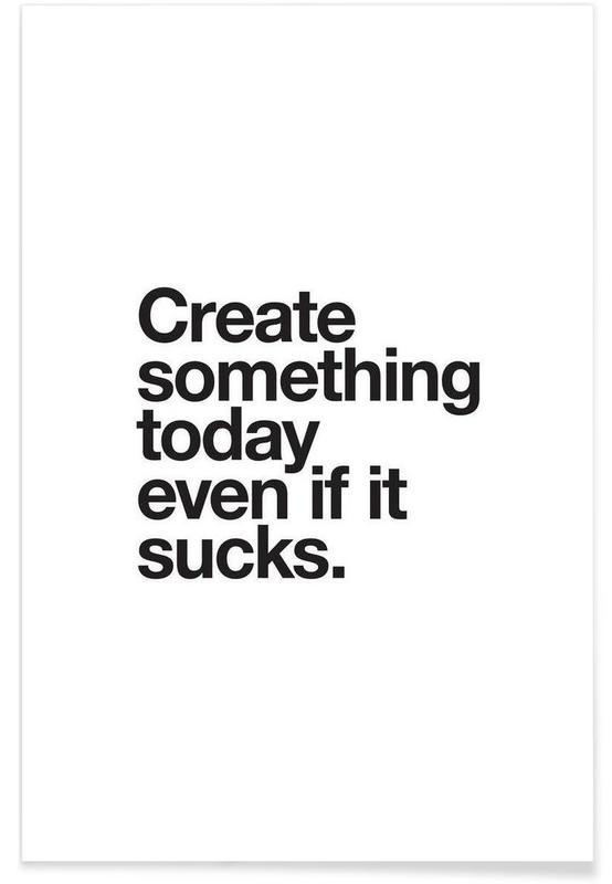 Noir & blanc, Citations et slogans, Create Something Today affiche