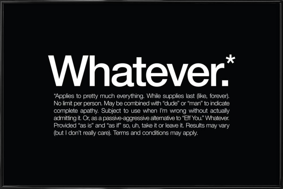 Whatever* Framed Poster