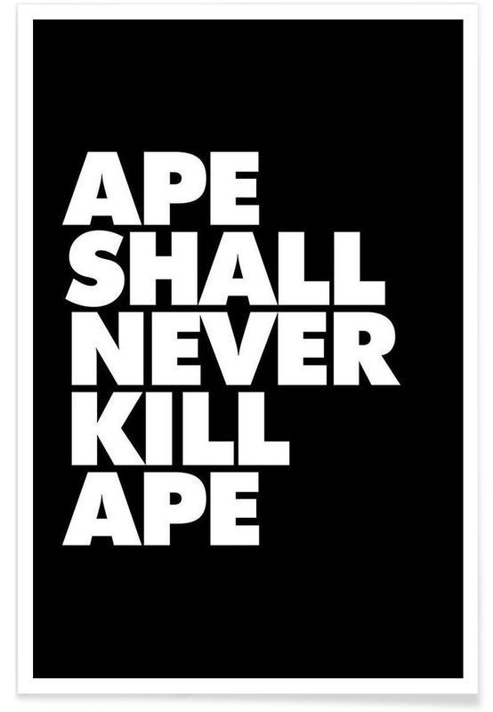 Noir & blanc, Citations et slogans, APE SHALL NEVER KILL APE affiche