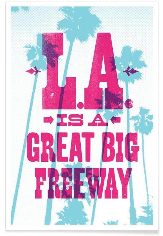 LA IS A GREAT BIG FREEWAY -Poster