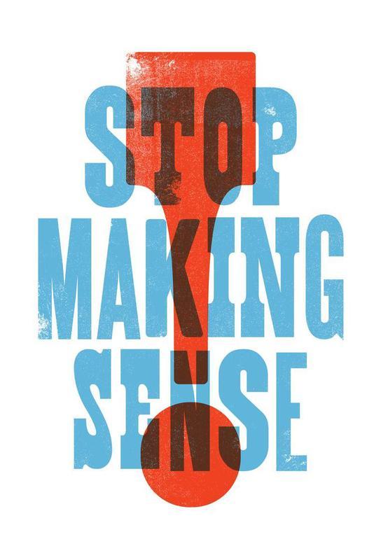 STOP MAKING SENSE Aluminium Print