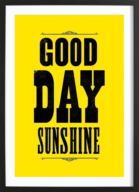 GOOD DAY SUNSHINE affiche sous cadre en bois