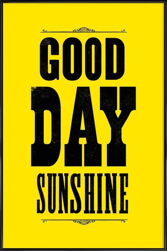 GOOD DAY SUNSHINE Framed Poster