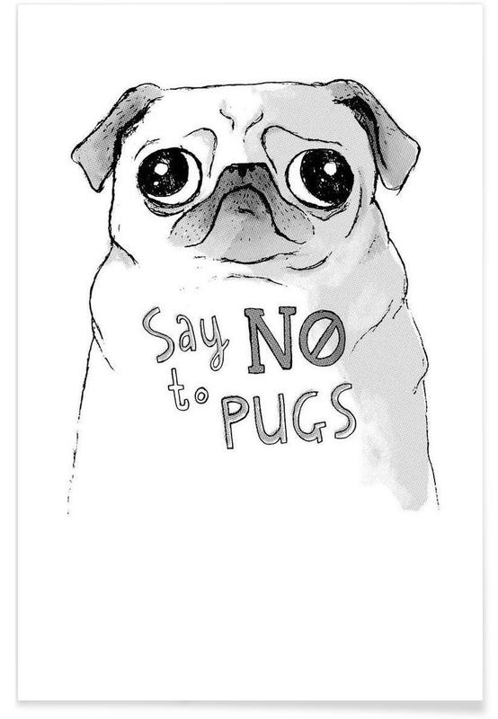 Say No to Pugs -Poster
