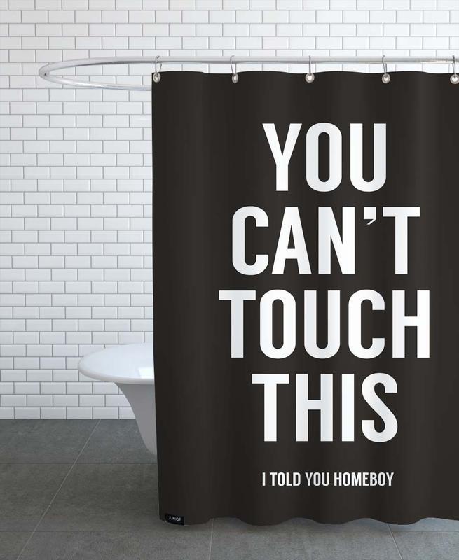 Schwarz & Weiß, Zitate & Slogans, You Cant Touch This -Duschvorhang