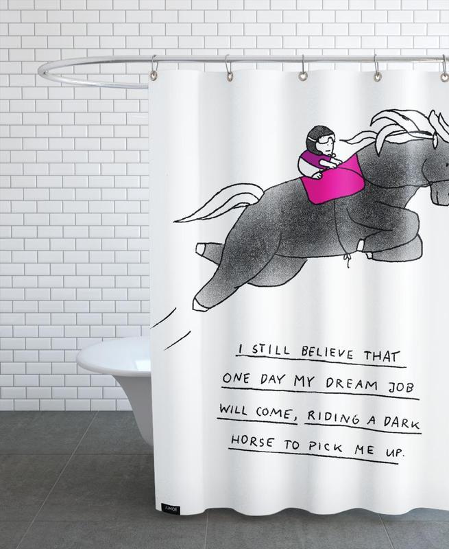 Humour, Chevaux, Citations et slogans, Dream Job rideau de douche