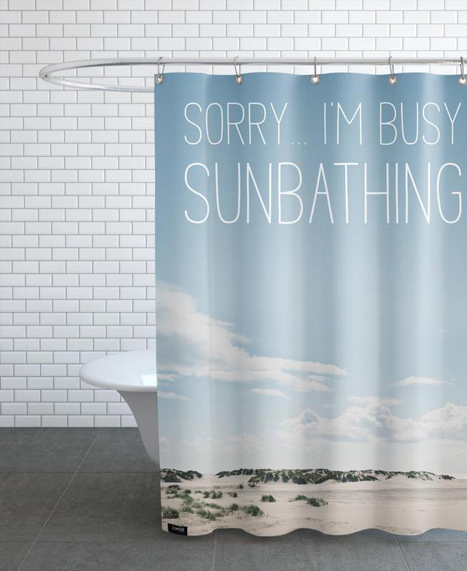 Sorry… I'm Busy Sunbathing Shower Curtain