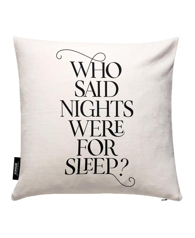Who Said Nights Were for Sleep? Housse de coussin