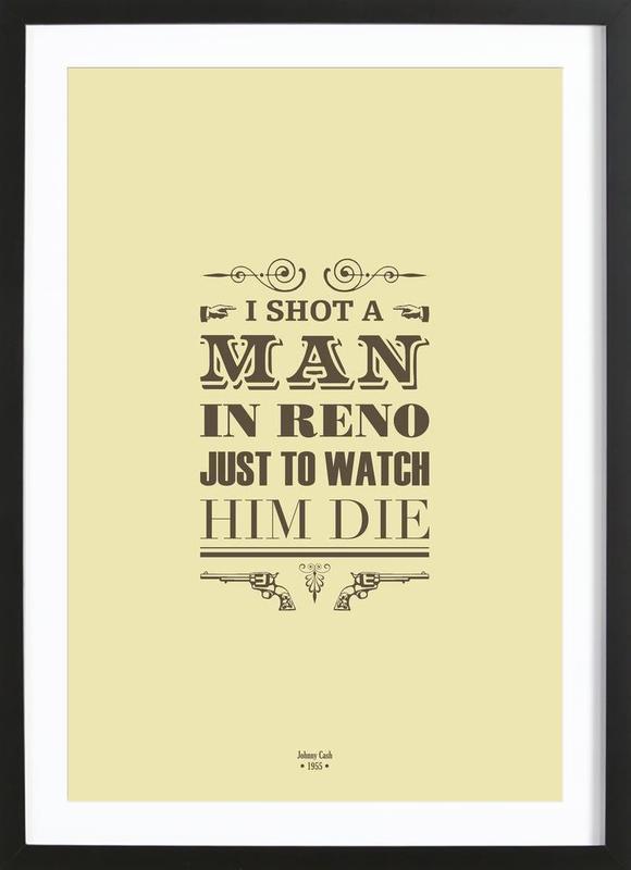 I Shot a Man in Reno -Bild mit Holzrahmen