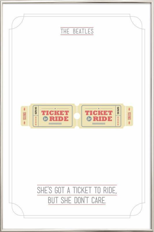 She's Got a Ticket to Ride affiche sous cadre en aluminium