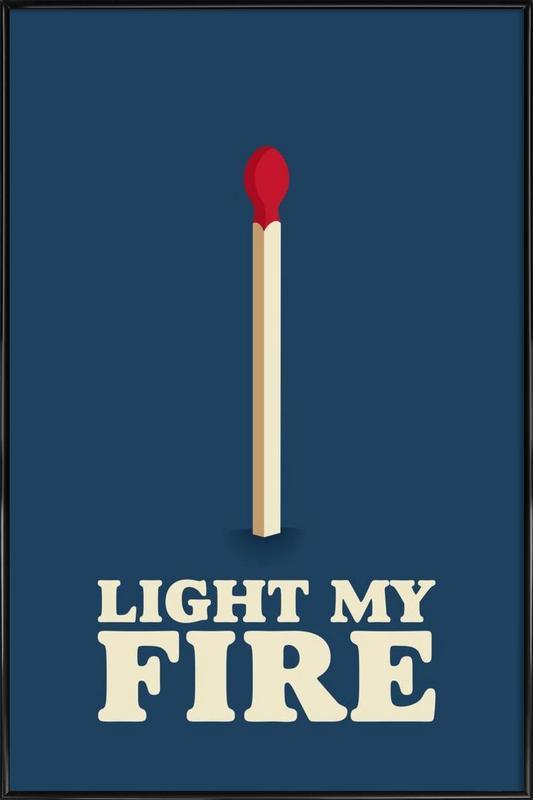 Light My Fire ingelijste poster