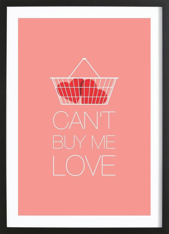 Can't Buy Me Love Framed Print