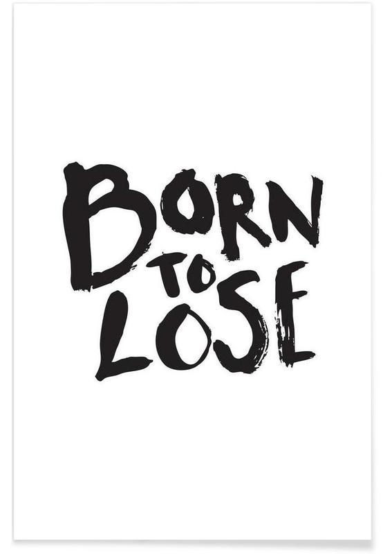 Noir & blanc, Citations et slogans, Born to Lose affiche