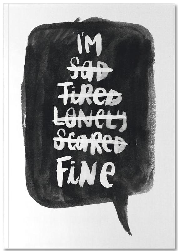 Black & White, Quotes & Slogans, Motivational, Im Fine Notebook