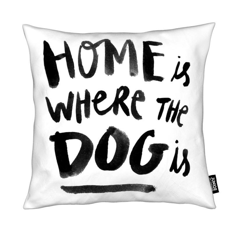 Chiens, Citations et slogans, Noir & blanc, Home Is Where The Dog Is coussin