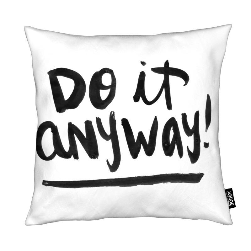 Noir & blanc, Citations et slogans, Motivation, Do It Anyway coussin