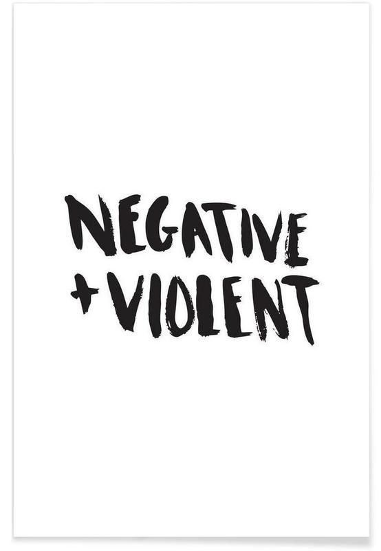 Noir & blanc, Citations et slogans, Negative + Violent affiche