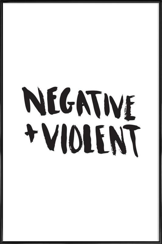 Negative + Violent ingelijste poster