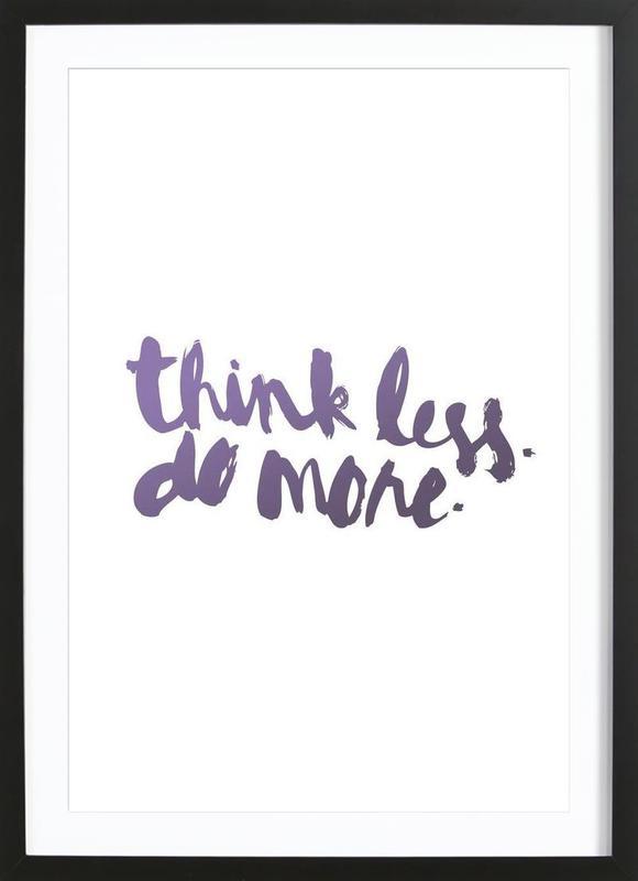 Think Less ingelijste print