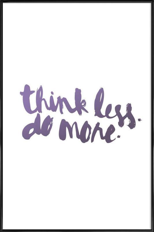 Think Less ingelijste poster