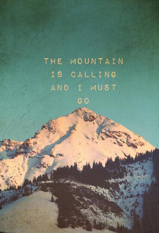 Mountain Is Calling -Acrylglasbild