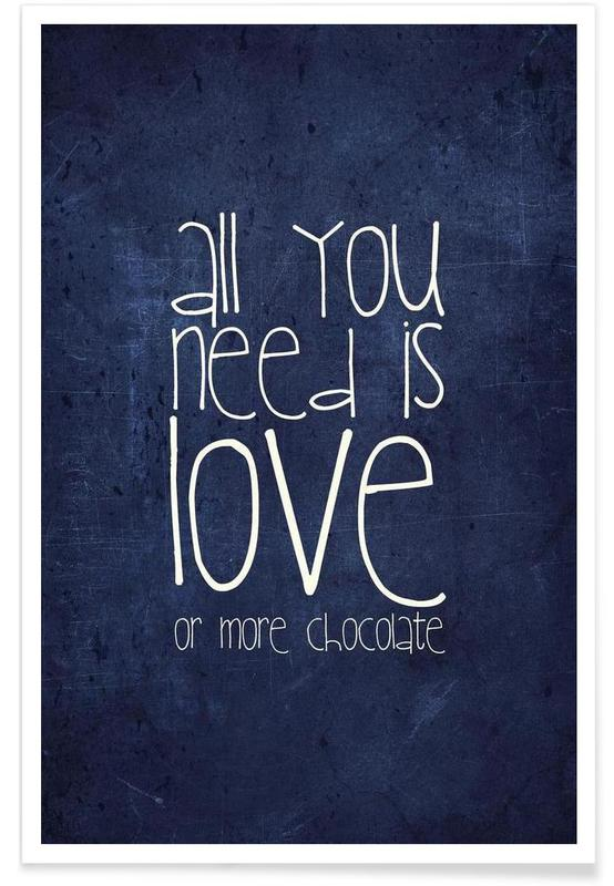 Citater & sloganer, Chokolade, All you need is love & chocolate Plakat