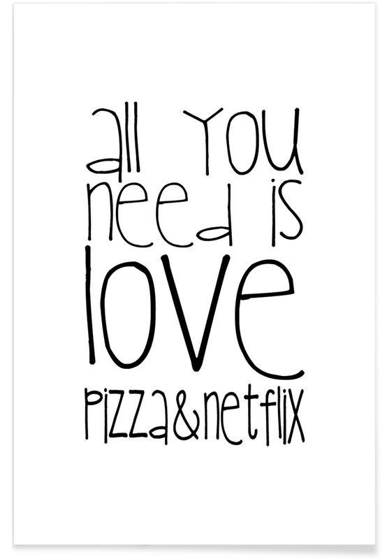 Humour, Noir & blanc, Citations et slogans, Pizzas, All You Need And Pizza And Netflix affiche