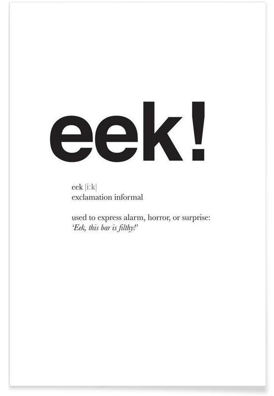 Noir & blanc, Citations et slogans, The eek interjection affiche