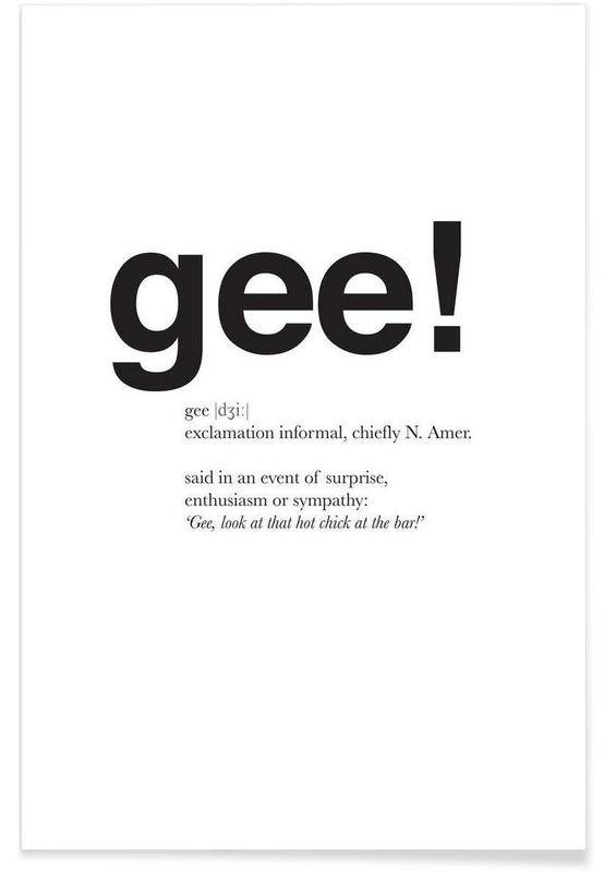 Sort & hvidt, Citater & sloganer, The gee interjection Plakat