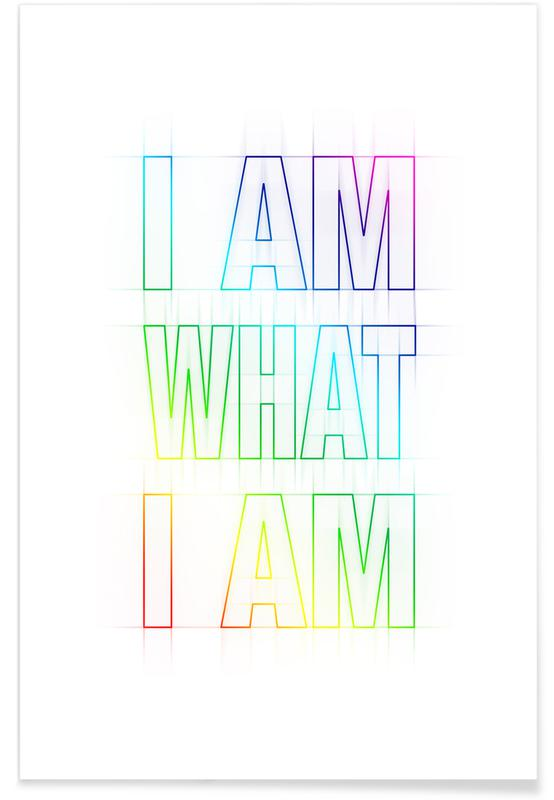 Zitate & Slogans, Motivation, I Am What I Am -Poster