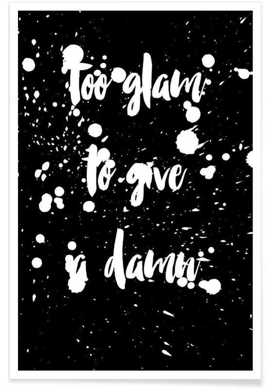 Schwarz & Weiß, Zitate & Slogans, Glam Dirty -Poster
