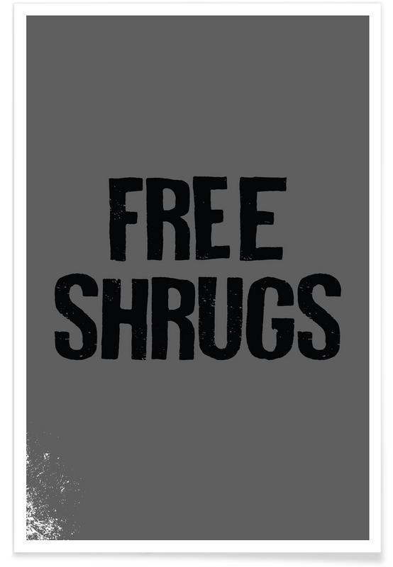 Zwart en wit, Grappig, Quotes en slogans, Free Shrugs poster