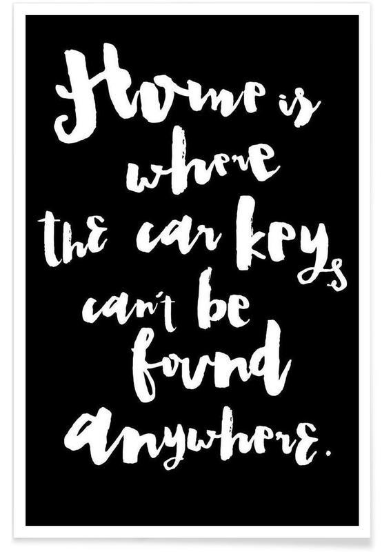 Black & White, Housewarmings, Quotes & Slogans, Home Poster