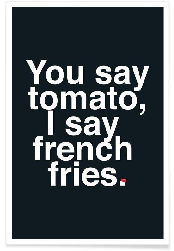 Noir & blanc, Citations et slogans, Tomato affiche