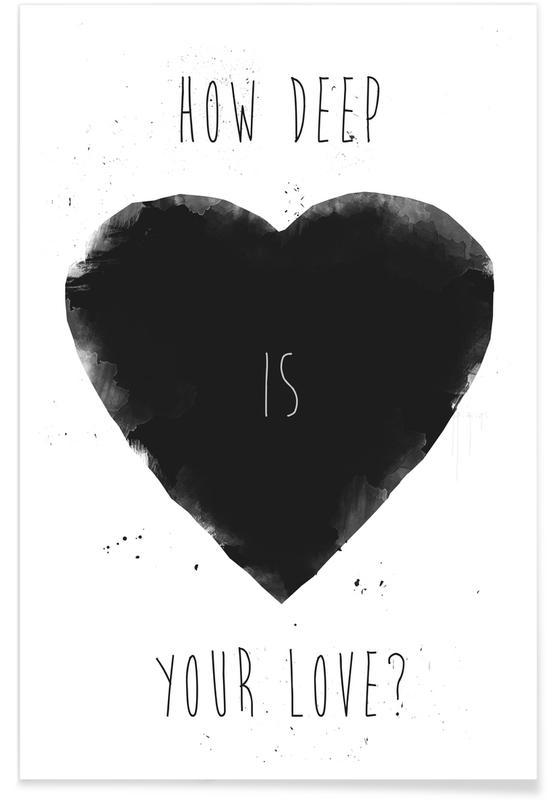 Zwart en wit, Liefdescitaten, Quotes en slogans, How Deep Is Your Love poster