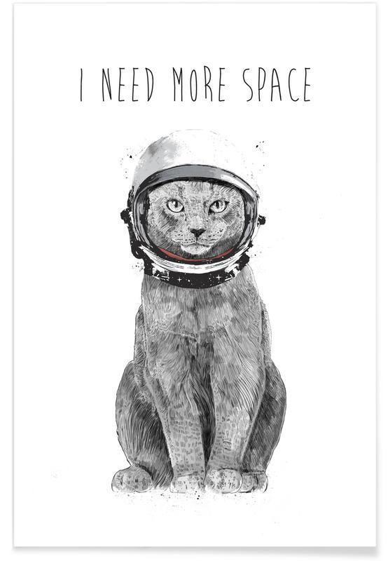 Katzen, Schwarz & Weiß, Lustig, I Need More Space -Poster