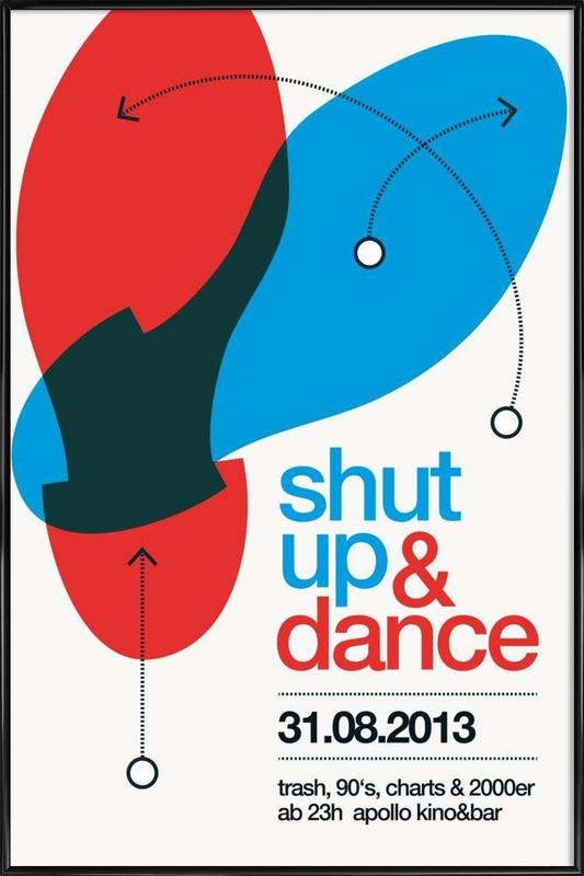 Shut Up And Dance! Framed Poster