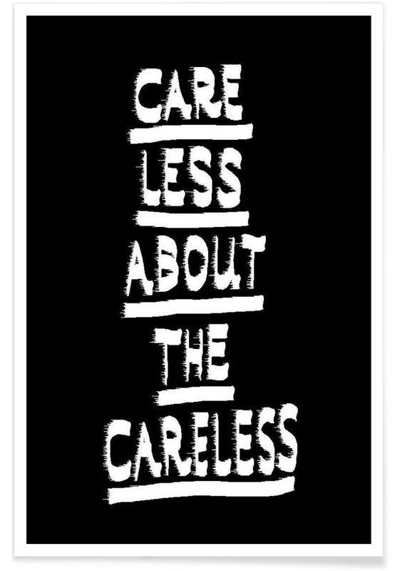 Noir & blanc, Citations et slogans, Careless affiche