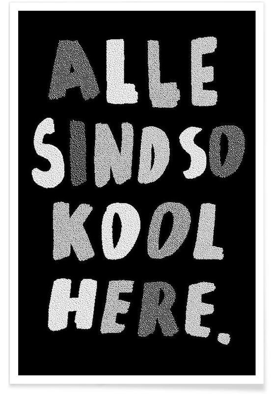 Zwart en wit, Quotes en slogans, Kool Here poster