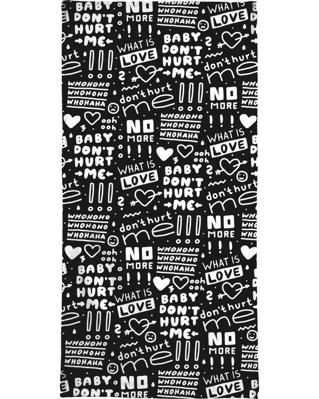 Schwarz & Weiß, Songtexte, What Is Love -Handtuch