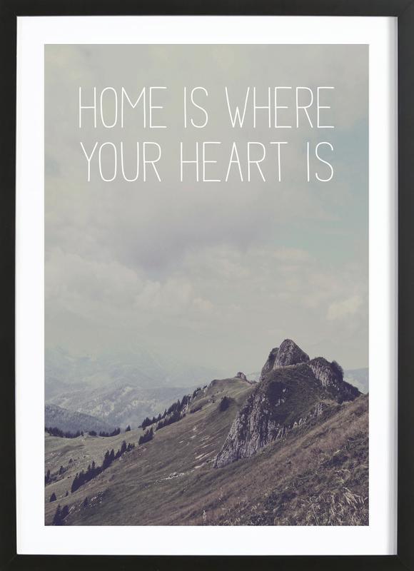 Home Is Where Your Heart Is affiche sous cadre en bois