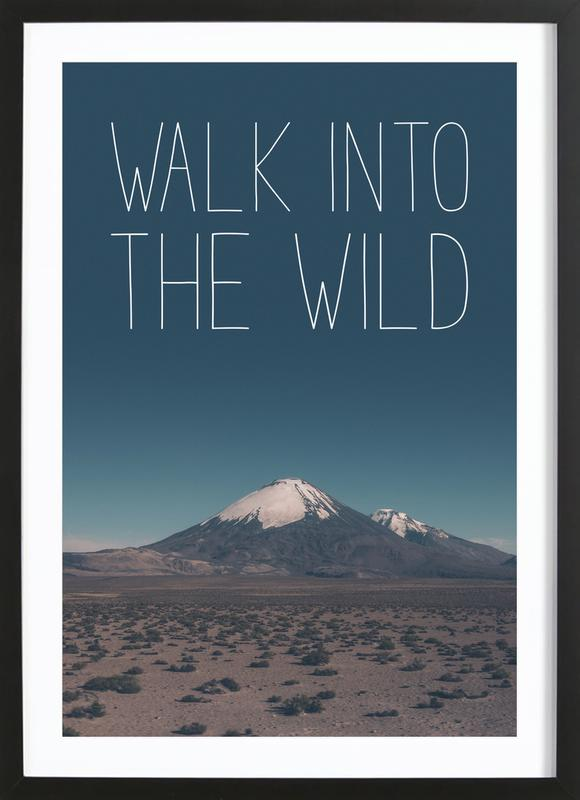 Walk into the Wild affiche sous cadre en bois