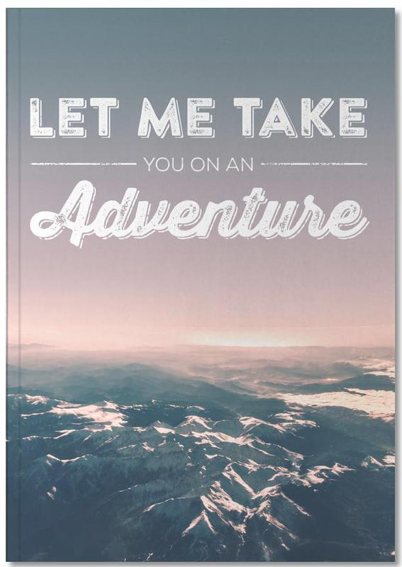 Let Me Take You on an Adventure Notebook