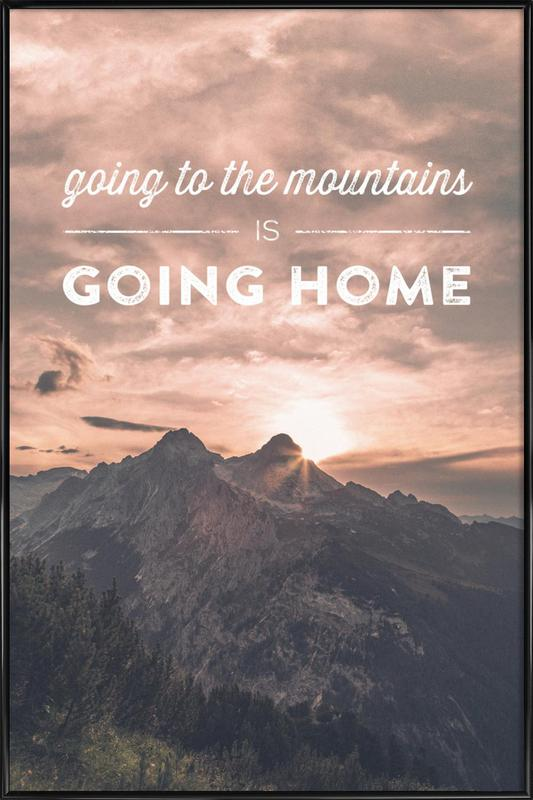 Going to the Mountains is Going Home Framed Poster