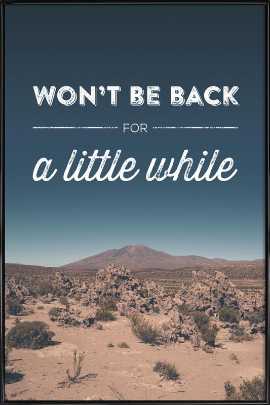 Won't Be Back for a Little While ingelijste poster