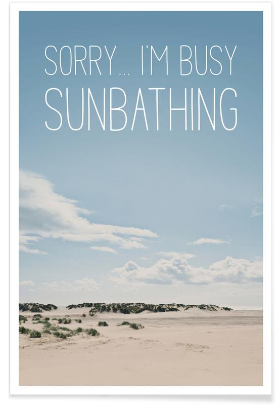 Sorry… I'm Busy Sunbathing poster